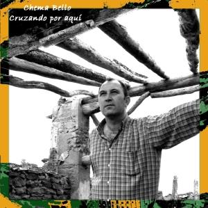 CDChemaBelloCruzandoPorAquí-2007